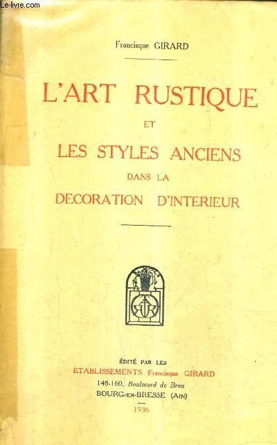 L'ART RUSTIQUE ET LES STYLES ANCIENS DANS LA DECORATION D'INTERIEUR.
