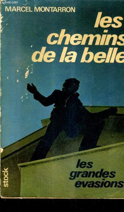 LES CHEMINS DE LA BELLE - LES GRANDES EVASIONS.