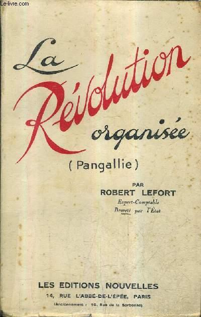 LA REVOLUTION ORGANISEE (PANGALLIE).