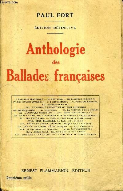 ANTHOLOGIE DES BALLADES FRANCAISES 1897-1920 - EDITION DEFINITIVE.