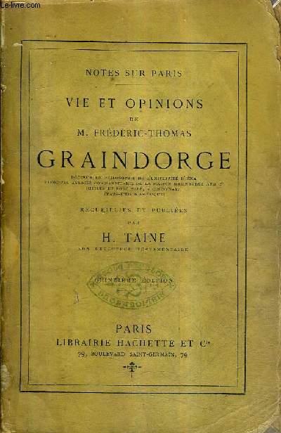 NOTES SUR PARIS - VIE ET OPINIONS DE M.FREDERIC THOMAS GRAINDORGE - RECUEILLIES ET PUBLIEES PAR H.TAINE / 15E EDITION.