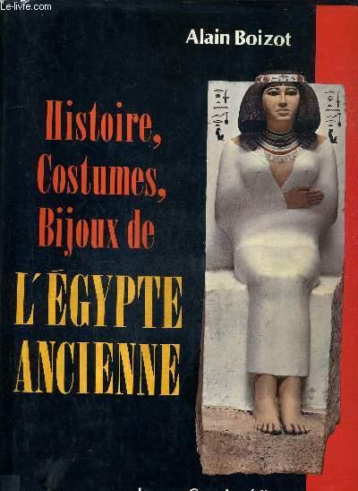 HISTOIRE COSTUMES BIJOUX DE L'EGYPTE ANCIENNE.