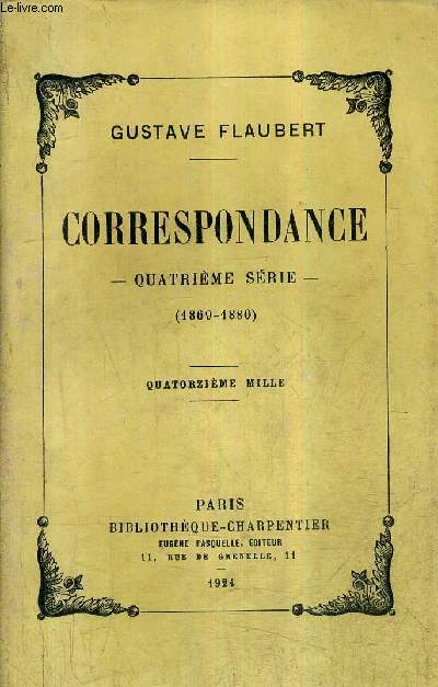 CORRESPONDANCE - QUATRIEME SERIE 1869-1880.