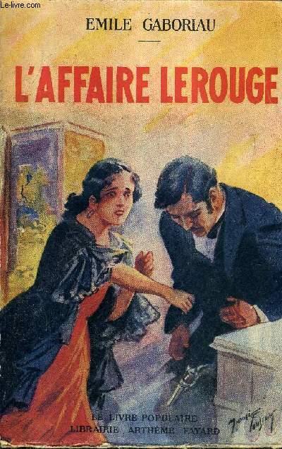 L'AFFAIRE LEROUGE / COLLECTION LE LIVRE POPULAIRE.