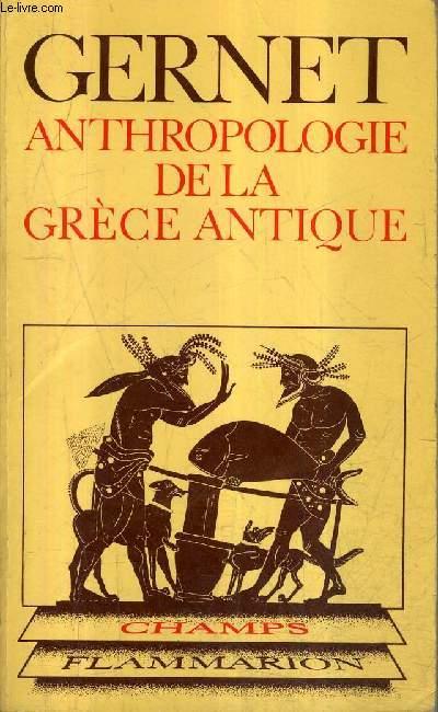ANTHROPOLOGIE DE LA GRECE ANTIQUE - COLLECTION CHAMP HISTORIQUE N°105.