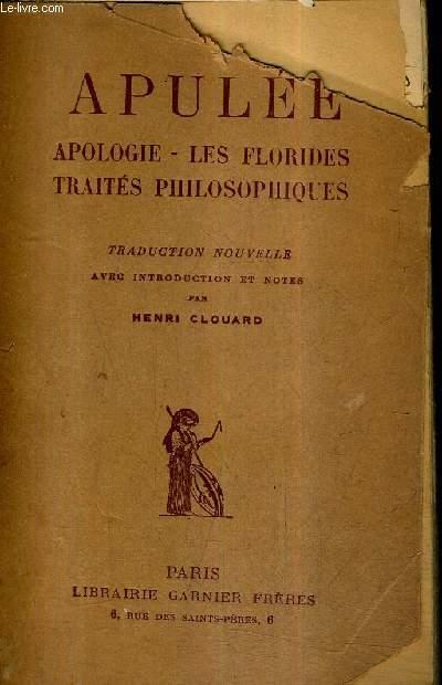 APOLOGIE - LES FLORIDES TRAITES PHILOSOPHIQUES.