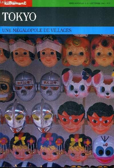 TOKYO UNE MEGALOPOLE DE VILLAGES SERIE MONDE HORS SERIE N°8 - SEPTEMBRE 1984 -