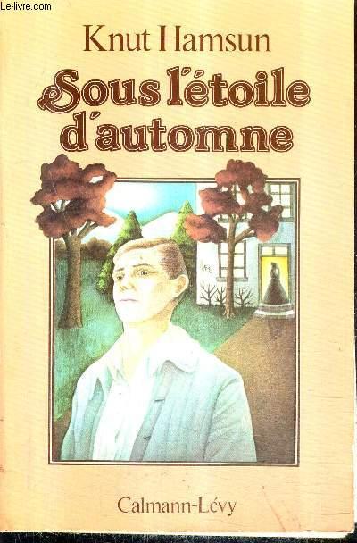 SOUS L'ETOILE D'AUTOMNE.