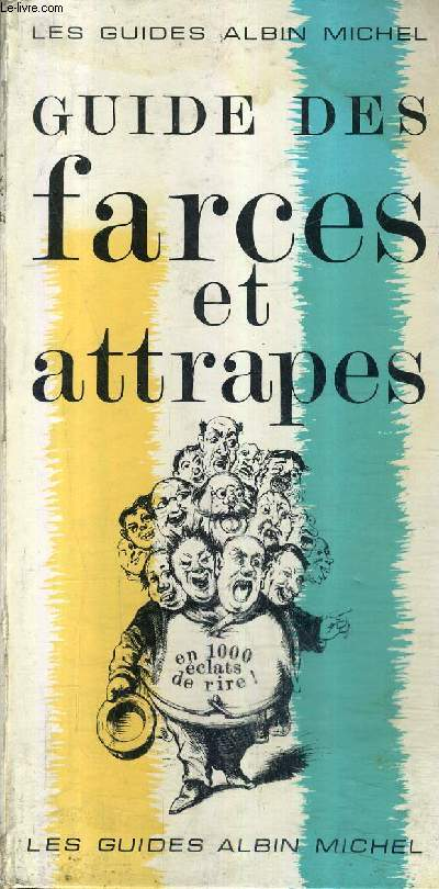 GUIDE DES FARCES ET ATTRAPES - LES GUIDES ALBIN MICHEM.
