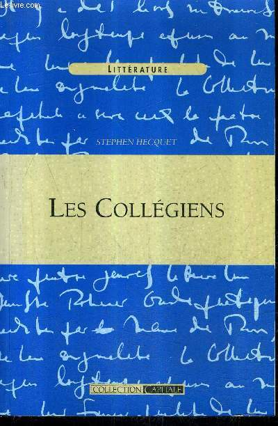 LES COLLEGIENS - ROMAN / COLLECTION CAPITALE.