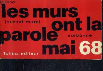 JOURNAL MURAL MAI 68 SORBONNE ODEON NANTERRE ETC - LES MURS ONT LA PAROLE .