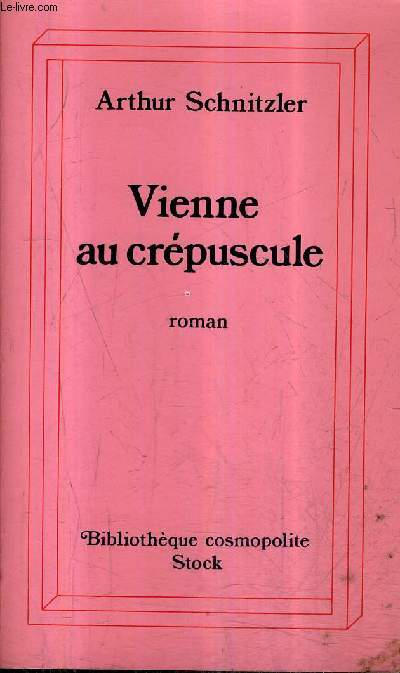 VIENNE AU CREPUSCULE - ROMAN / COLLECTION BIBLIOTHEQUE COSMOPOLITE.