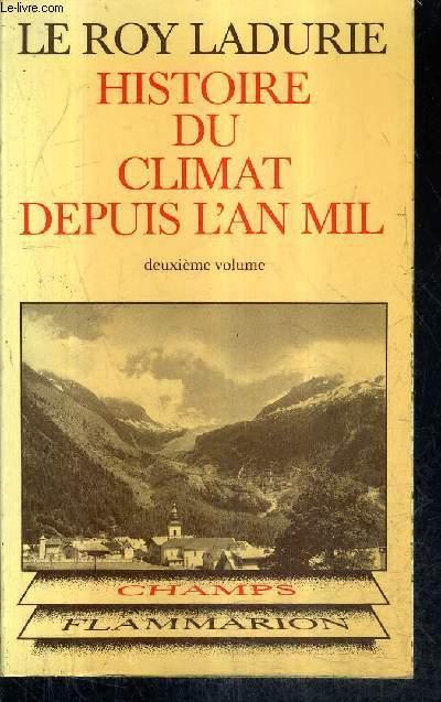 HISTOIRE DU CLIMAT DEPUIS L'AN MIL - TOME 2 / COLLECTION CHAMP HISTORIQUE.