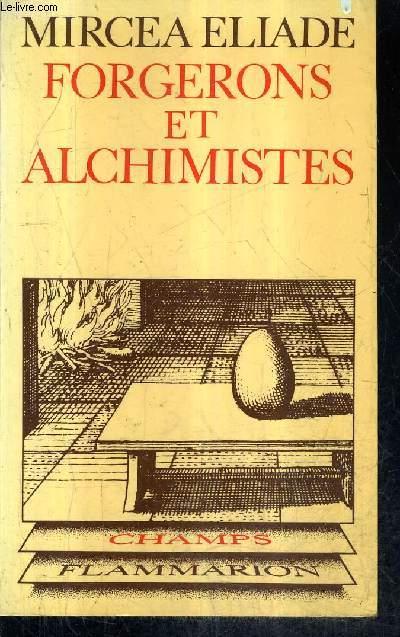 FORGERONS ET ALCHIMISTES / COLLECTION CHAMP ANTHROPOLOGIQUE.