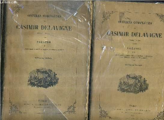 OEUVRES COMPLETES DE CASIMIR DELAVIGNE - EN DEUX TOMES - TOME 2 : THEATRE II - TOME 3 : THEATRE III / NOUVELLE EDITION.