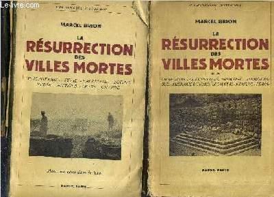 LA RESURRECTION DES VILLES MORTES - EN DEUX TOMES - TOMES 1 + 2 .