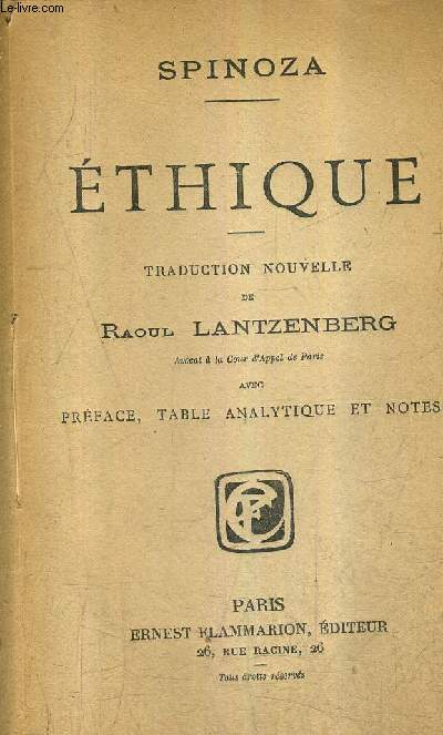 ETHIQUE - TRADUCTION NOUVELLE DE RAOUL LANTZENBERG AVEC PREFACE TABLE ANALYTIQUE ET NOTES.