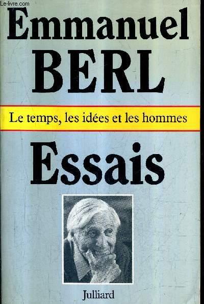 LE TEMPS LES IDEES ET LES HOMMES - ESSAIS .