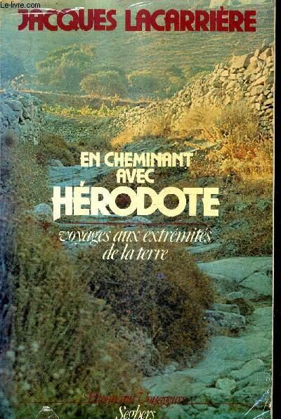 EN CHEMINANT AVEC HERODOTE - VOYAGE AUX EXTREMITES DE LA TERRE.