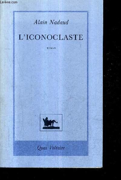 L'ICONOCLASTE LA QUERELLE DES IMAGES BYZANCE 725-843 - ROMAN.