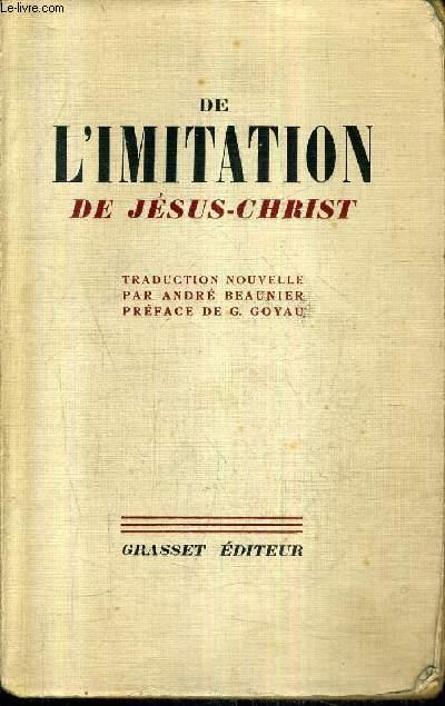 DE L'IMITATION DE JESUS CHRIST - TRADUCTION NOUVELLE PAR ANDRE BEAUNIER .