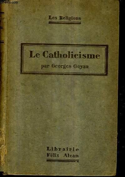 LE CATHOLICISME - COLLECTION LES RELIGIONS.