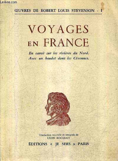 VOYAGES EN FRANCE - TOME 1 : EN CANOE SUR L'ESCAUT LA SAMBRE ET L'OISE - TOME 2 : PROMENADES AVEC UN BAUDET DANS LES CEVENNES - 2 TOMES EN UN VOLUME.
