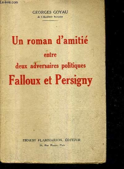 UN ROMAN D'AMITIE ENTRE DEUX ADVERSAIRES POLITIQUES FALOUX ET PERSIGNY.