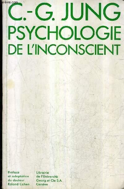 PSYCHOLOGIE DE L'INCONSCIENT / 3E EDITION EDITION INTEGRALE ETABLIE SELON LES OEUVRES COMPLETES.