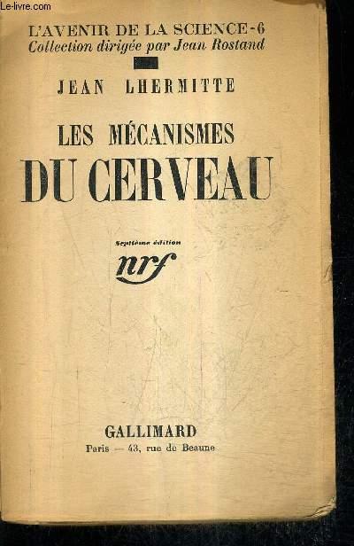 LES MECANISMES DU CERVEAU - 7E EDITION - COLLECTION L'AVENIR DE LA SCIENCE N°66.