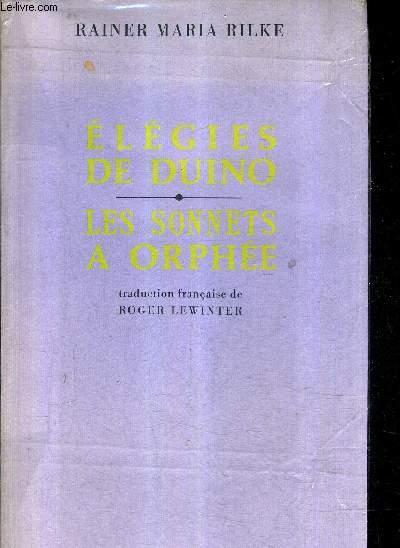 ELEGIES DE DUINO LES SONNETS A ORPHEE - TRADUCTION FRANCAISE DE ROGER LEWINTER.