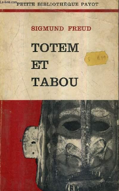 TOTEM ET TABOU - INTERPRETATION PAR LA PSYCHANALYSE DE LA VIE SOCIALE DES PEUPLES PRIMITIFS .