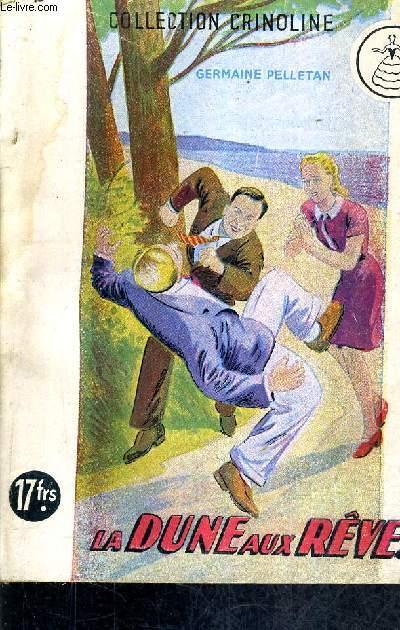 LA DUNE AUX REVES / COLLECTION LITTERIARE CRINOLINE N°35.