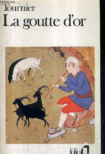 LA GOUTTE D'OR / COLLECTION FOLIO N°1908.