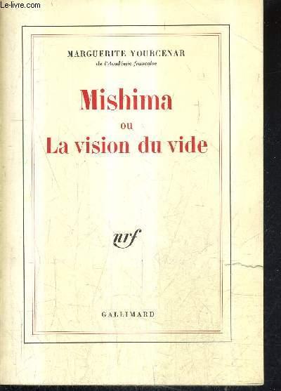 MISHIMA OU LA VISION DU VIDE.