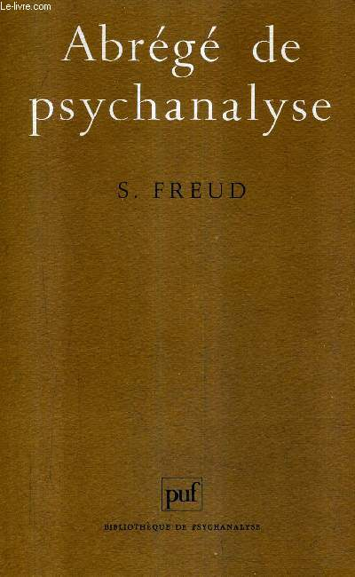 ABREGE DE PSYCHANALYSE / COLLECTION BIBLIOTHEQUE DE PSYCHANALYSE.