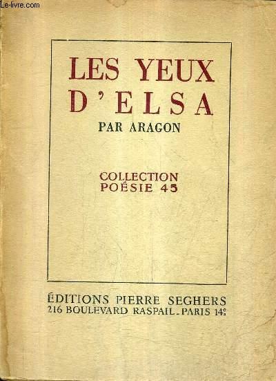 LES YEUX D'ELSA - COLLECTION POESIE N°45.