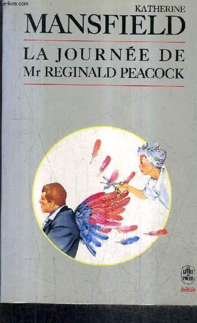 LA JOURNEE DE MR REGINALD PEACOCK / COLLECTION LE LIVRE DE POCHE BIBLIO N°3133.