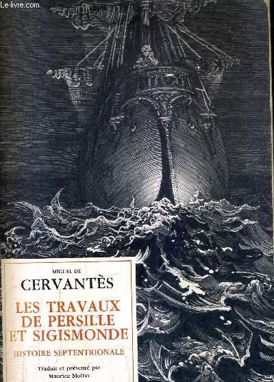 LES TRAVAUX DE PERSILLE ET SIGISMONDE HISTOIRE SEPTENTRIONALE - COLLECTION IBERIQUES.