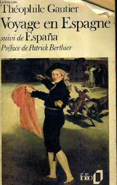 VOYAGE EN ESPAGNE SUIVI DE ESPANA - COLLECTION FOLIO N° 1295.