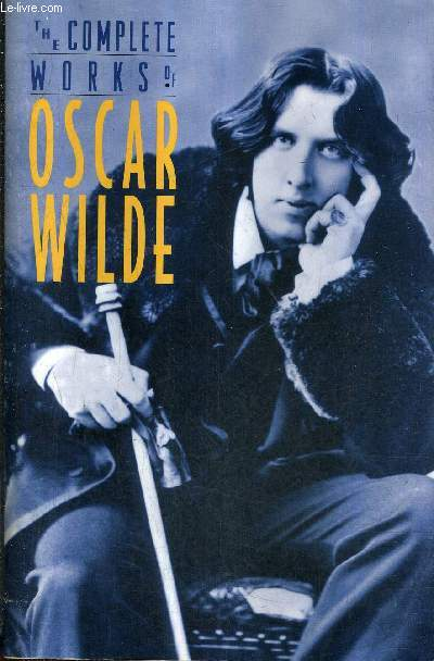 THE COMPLETE WORKS OF OSCAR WILDE.