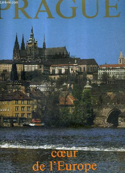 PRAGUE COEUR DE L'EUROPE - TOME 1.