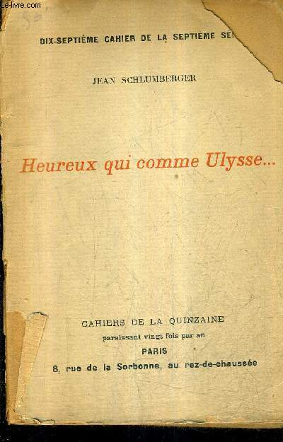 HEUREUX QUI COMME ULYSEE ... CAHIERS DE LA QUINZAINE DIX SEPTIEME CAHIER DE LA SEPTIEME SERIE .