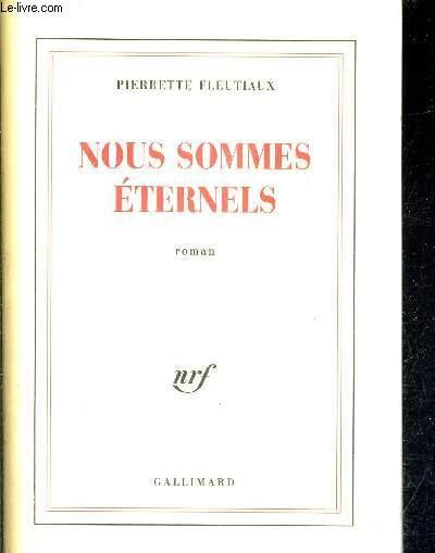 NOUS SOMMES ETERNELS - ROMAN.