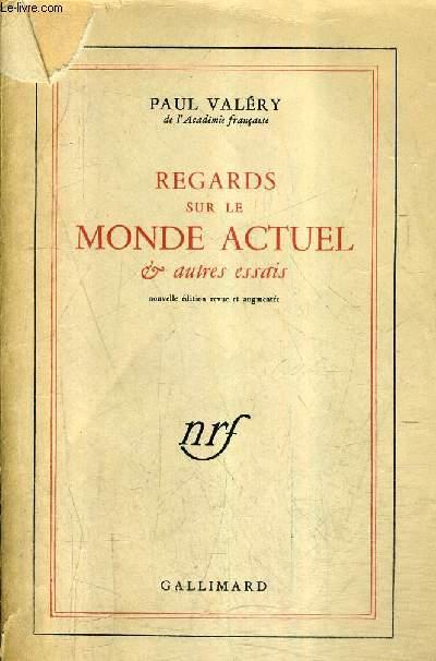 REGARDS SUR LE MONDE ACTUEL ET AUTRES ESSAIS - NOUVELLE EDITION REVUE ET AUGMENTEE /30E EDITION.