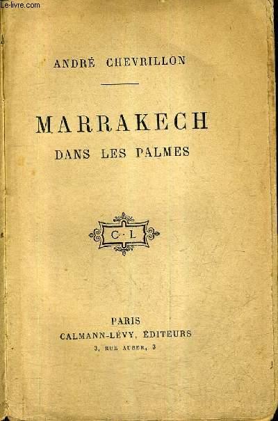 MARRAKECH DANS LES PALMES.