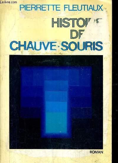 HISTOIRE DE LA CHAUVE SOURIS - ROMAN.