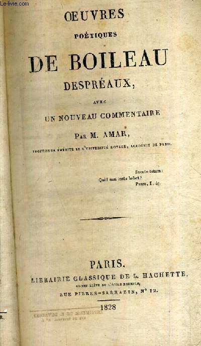 OEUVRES POETIQUES DE BOILEAU DESPREAUX AVEC UN NOUVEAU COMMENTAIRE PAR M.AMAR.