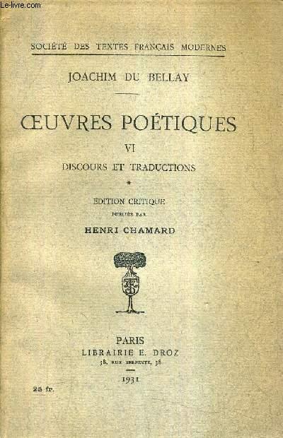 OEUVRES POETIQUES - VI DISCOURS ET TRADUCTIONS - EDITION CRITIQUE PUBLIEE PAR HENRI CHAMARD - COLLECTION SOCIETE DES TEXTES FRANCAIS MODERNES.