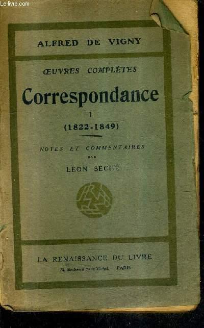 OEUVRES COMPLETES CORRESPONDANCE I (1822-1849) NOTES ET COMMENTAIRES PAR LEON SECHE.